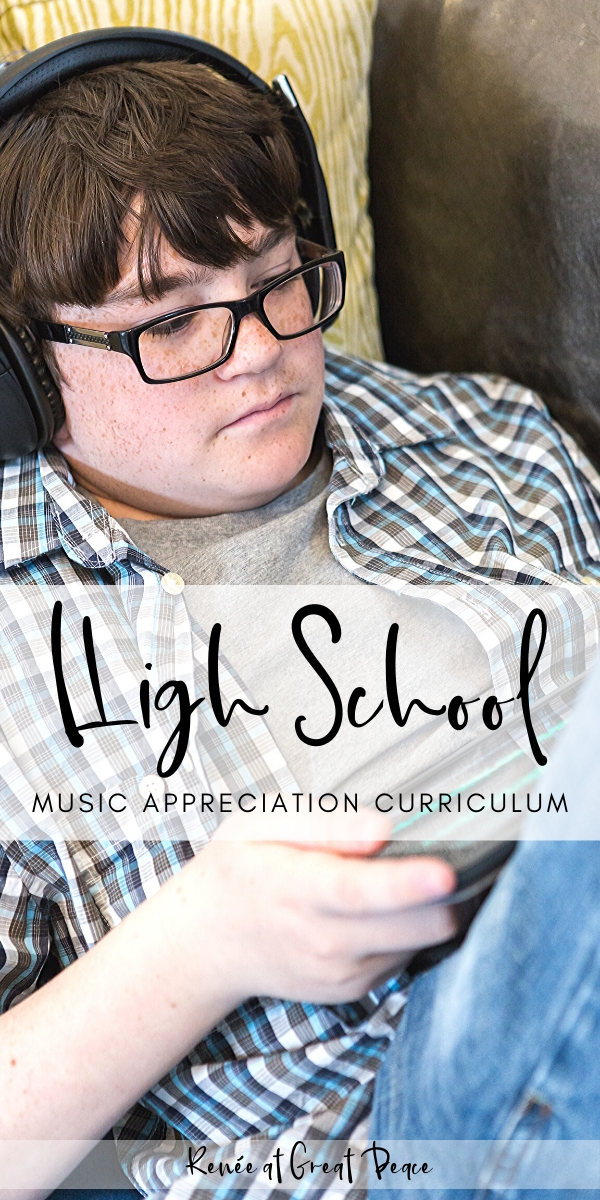 High School Music Appreciation Curriculum | Renee at Great Peace #homeschool #highschool #musicappreciation #curriculum #music #ihsnet