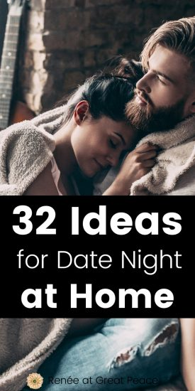32 Ideas for Date Nights at Home | Renee at Great Peace #marriage #marriagemoments #datenight #marriagedatenights #biblicalmarriage #Christianmarriage #husbands #wives
