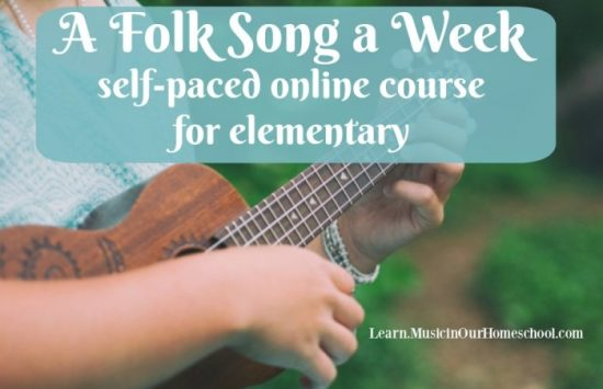 Music in Homeschool A Folk Song a Week Lessons