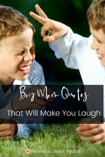 Boy Mom Quotes That Will Make You Laugh   Renee at Great Peace #boys #boymom #quotes