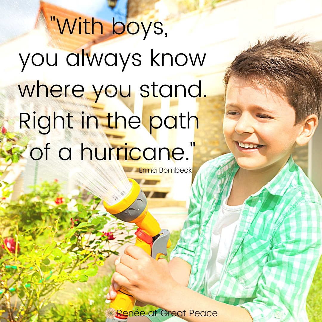"""Text: """"With boys, you always know where you stand. Right in the path of a hurricane."""" - Erma Bombeck Quote 