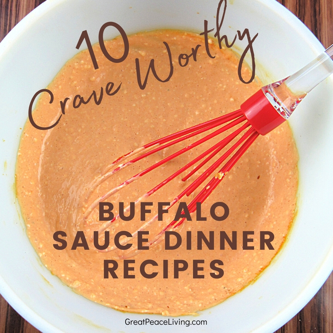 Buffalo Sauce Dinner Recipes | GreatPeaceLiving.com