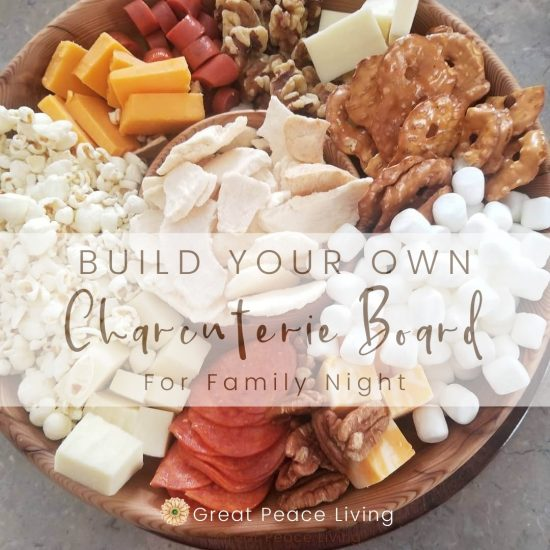 Charcuterie board for Family Night | Great Peace Living #family #familynight #familybonding #familymovienight