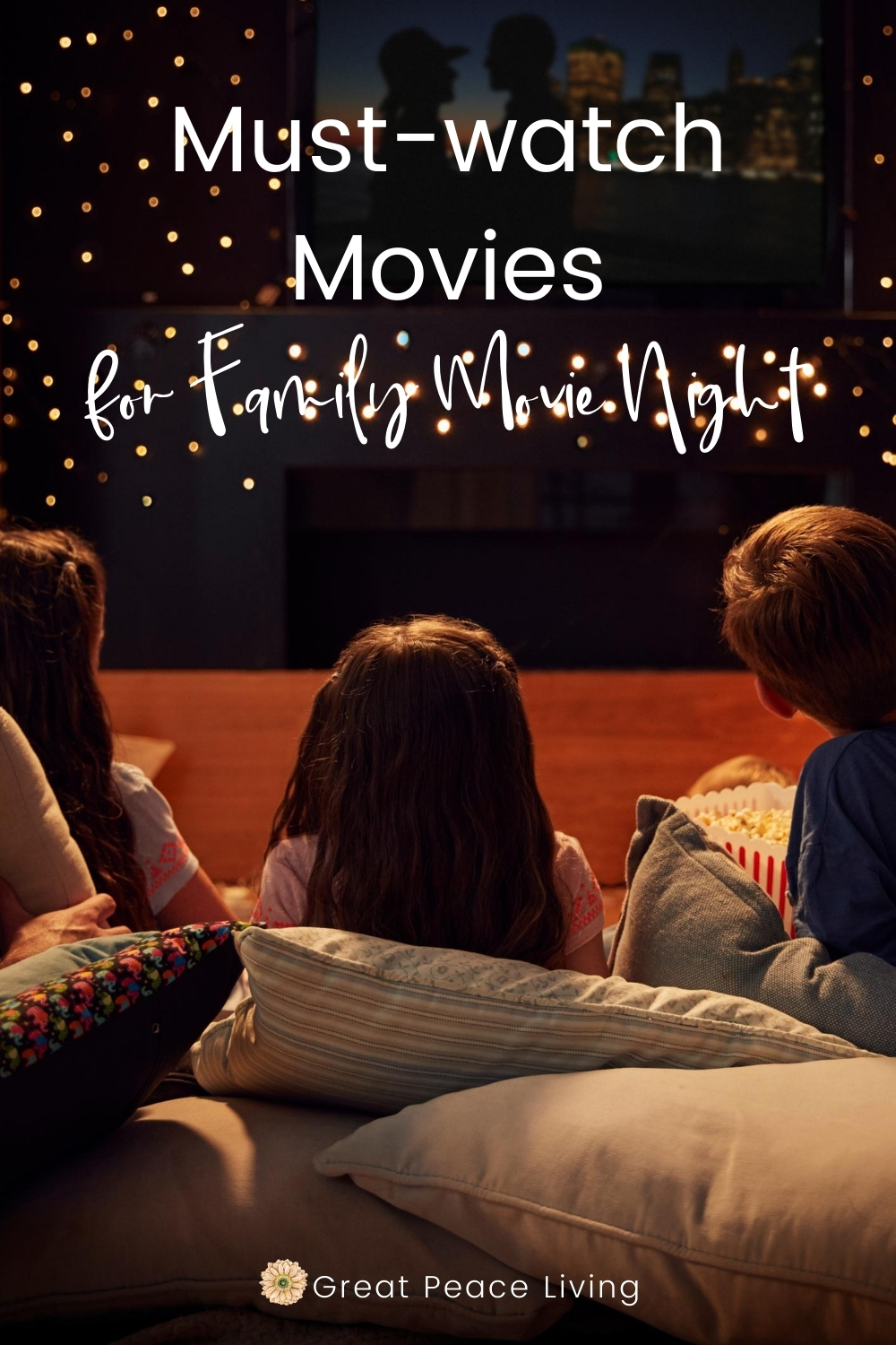 Must-watch Movies for Family Movie Nights | Great Peace Living #movienight #familymovies #familytime