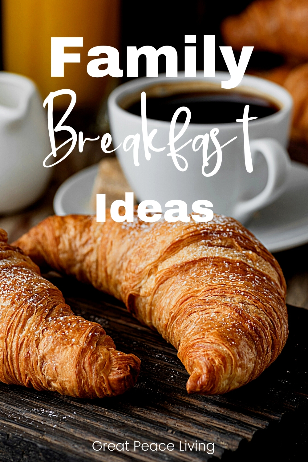 Family Breakfast Ideas - croissants & coffee photo