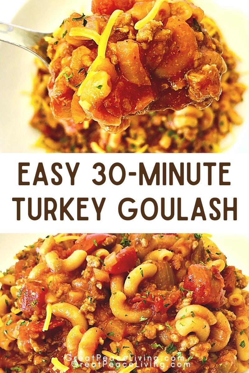 Quick & Easy 30-Minute Turkey Goulash Recipe