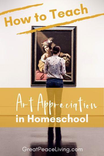 How to Teach Art Appreciation in Your Homeschool | GreatPeaceLiving.com