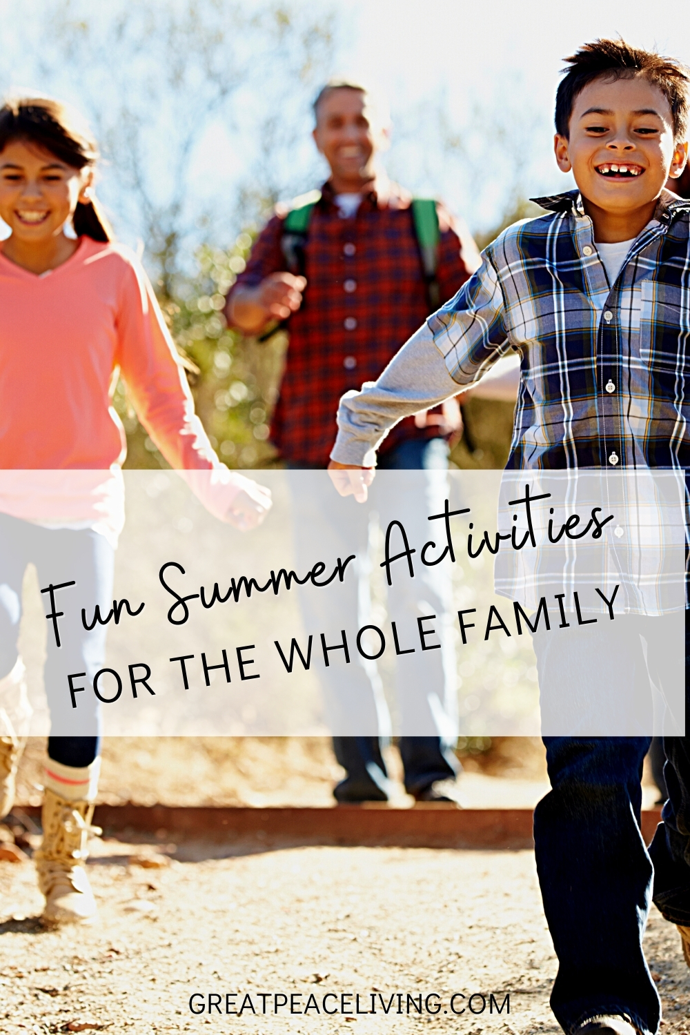 Fun Summer Activities For The Whole Family | GreatPeaceLiving.com